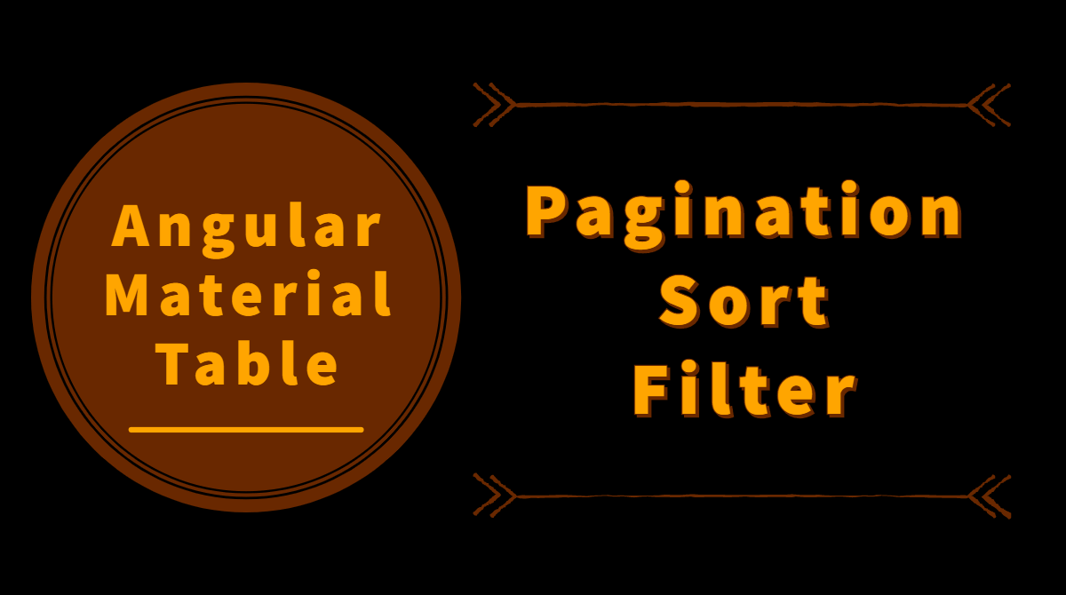 Angular Material Table - Pagination, Sort, Filter